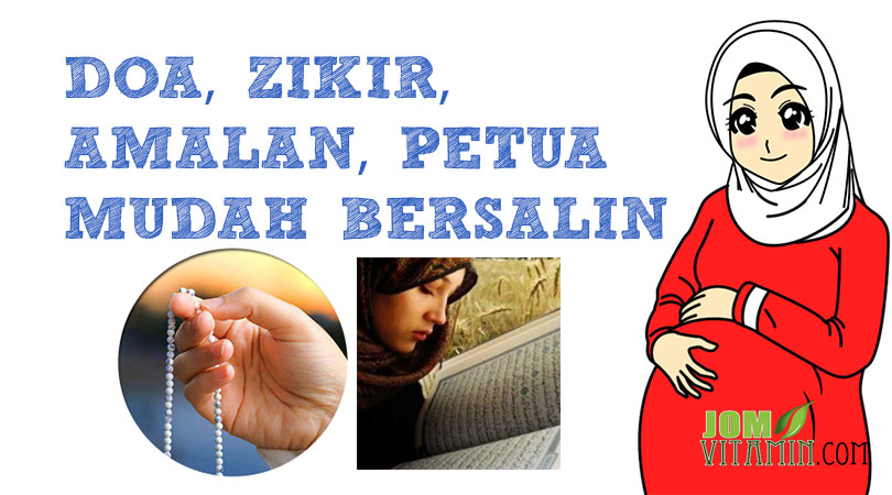 zikir doa amalan petua mudah bersalin menurut islam